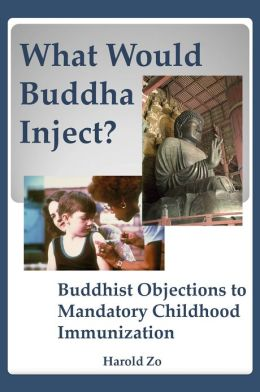 What Would Buddha Inject? Buddhist Objections to Mandatory Childhood Immunization