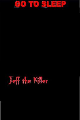 Jeff The Killer:Go To Sleep