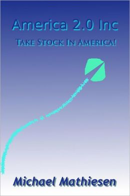 America 2.0 Inc.: Take Stock In America!