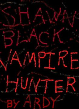Shawn Black: Vampire Hunter