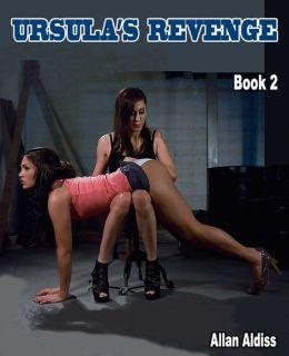 Ursula's Revenge Book 2: A Strong BDSM Novel