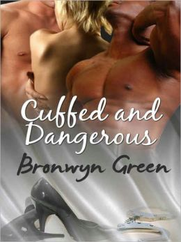 Cuffed and Dangerous [Handcuffs and Lace series]