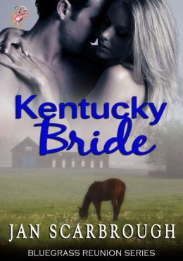 Kentucky Bride [Bluegrass Reunions Series Book Four]