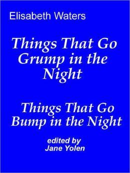Things That Go Grump in the Night (Magic in Suburbia)