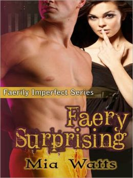 Faery Surprising [Faerily Imperfect Series Book Two]