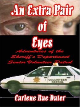 An Extra Pair of Eyes: Adventures of the Sheriff's Department Senior Volunteer Patrol