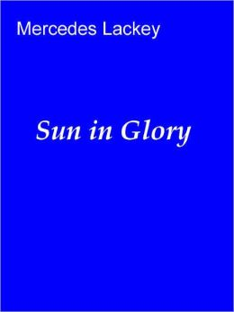 Sun in Glory (Heralds of Valdemar series)