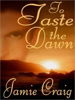 To Taste The Dawn