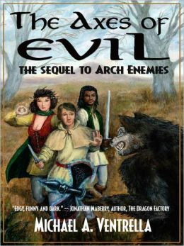 Axes of Evil [The Sequel to Arch Enemies]