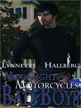 Moonlight, Motorcycles and Bad Boys