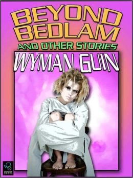 Beyond Bedlam and Other Stories