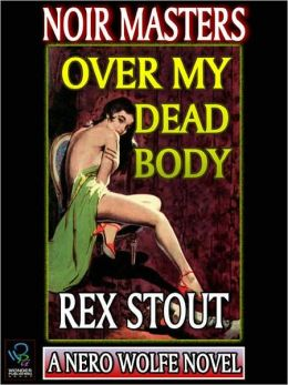 Over My Dead Body (Nero Wolfe Series)