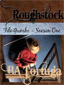 Roughstock: File Gumbo -- Season One