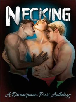 Necking: A Dreamspinner Press Anthology
