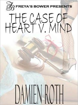 The Case of the Heart v. Mind