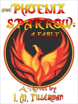 The Phoenix Sparrow: A Fable