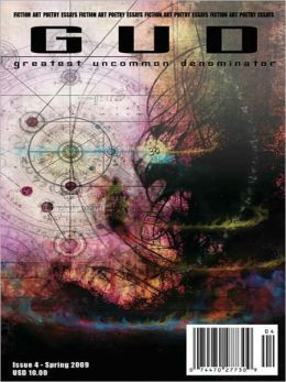 Greatest Uncommon Denominator Magazine Issue 4 :: Spring 2009