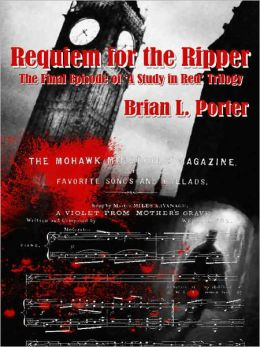 Requiem for the Ripper [The Final Episode of A Study in Red Trilogy]