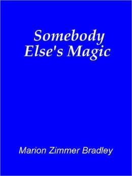 Somebody Else's Magic [Lythande series]