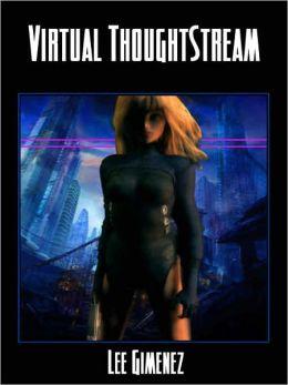 Virtual ThoughtStream