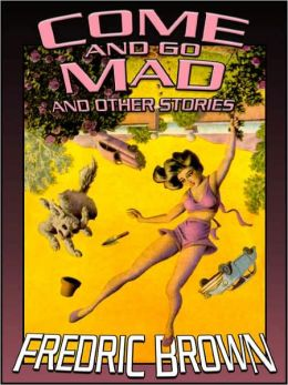 Come And Go Mad and Other Stories