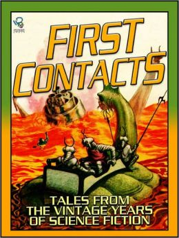 First Contacts: Tales From The Vintage Years of Science Fiction
