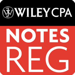 REG Notes - Wiley CPA Exam Review: Regulation