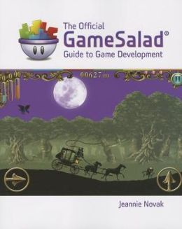 The Official GameSalad Guide to Game Development, 1st ed.