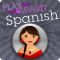 Play & Learn Spanish - Speak & Talk Fast With Easy Games, Quick Phrases & Essential Words