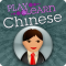 Play & Learn Chinese - Speak & Talk Fast With Easy Games, Quick Phrases & Essential Words
