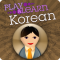Play & Learn Korean - Speak & Talk Fast With Easy Games, Quick Phrases & Essential Words