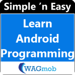 Learn Android Programming by WAGmob
