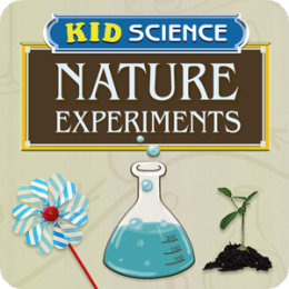 Kid Science: Nature Experiments
