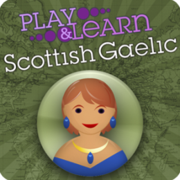 Play & Learn Scottish Gaelic - Speak & Talk Fast With Easy Games, Quick Phrases & Essential Words