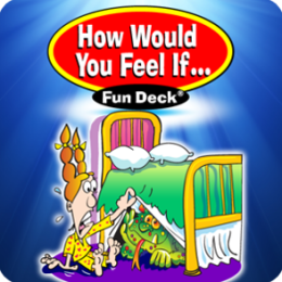 How Would You Feel If...Fun Deck