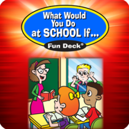 What Would You Do At School If... Fun Deck