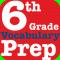 6th Grade Vocabulary Prep