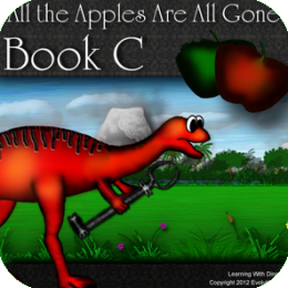All the Apples Are All Gone - Book C (Kids Dinosaur Reading Series) Childrens Books
