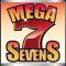 Mega Sevens Slot Machine