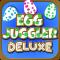 Egg Juggler Deluxe