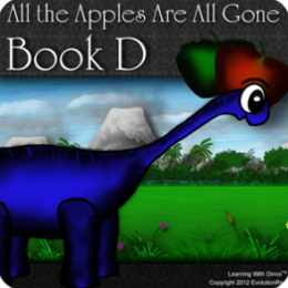 Childrens Book-All the Apples Are All Gone - Book D (Kids Dinosaur Reading Series) HD Devices Only