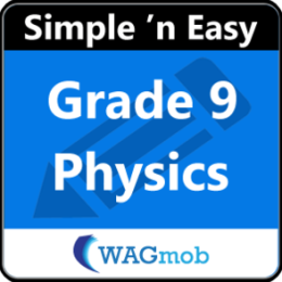 Grade 9 Physics by WAGmob