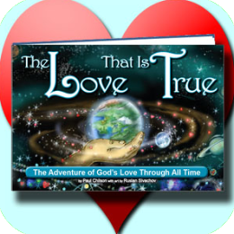The Love That Is True Storybook