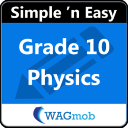 Grade 10 Physics by WAGmob