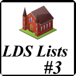 Lists for Mormons #3 (LDS)