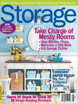 Storage - Spring 2012 (A Better Homes and Gardens Special Interest Magazine)