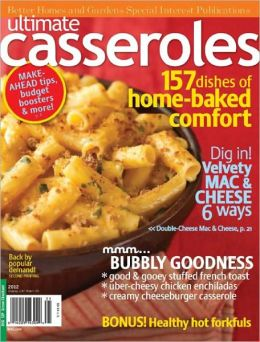 Better Homes and Gardens' Ultimate Casseroles 2012