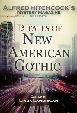 Alfred Hitchcock's Mystery Magazine Presents - 13 Tales of New American Gothic