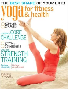 Yoga Journal's Yoga for Fitness and Health 2012