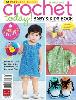 Crochet Today! Baby and Kids Book Spring 2012